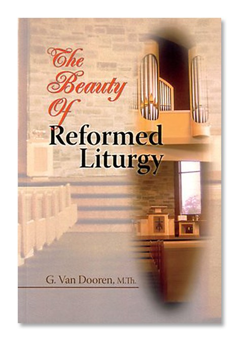 The Beauty of Reformed Liturgy