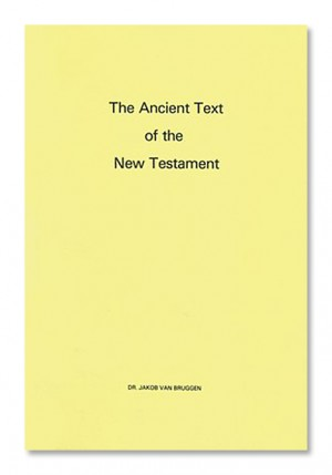 The Ancient Text of the New Testament
